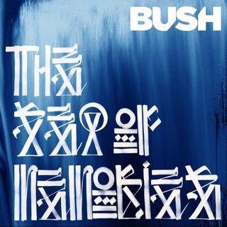 Bush-The Sea of Memories
